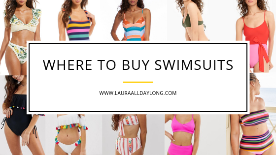 8ceadd901b Where to Buy Swimsuits – Laura All Day Long
